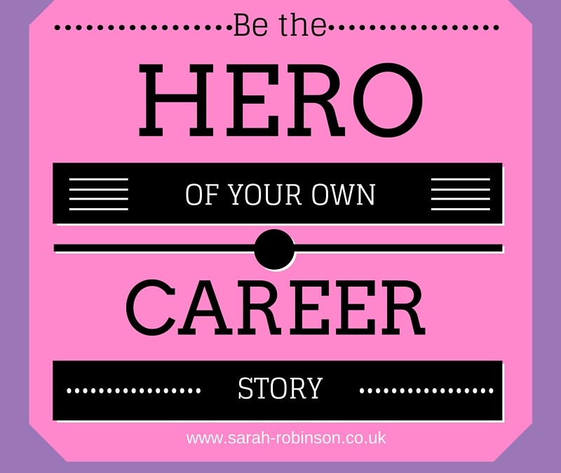 Be the Hero of Your Own Career Story