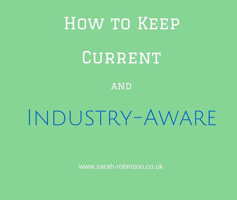 How to keep current and industry aware