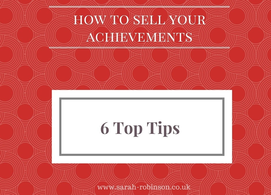 6 Top Tips to Sell Your Achievements