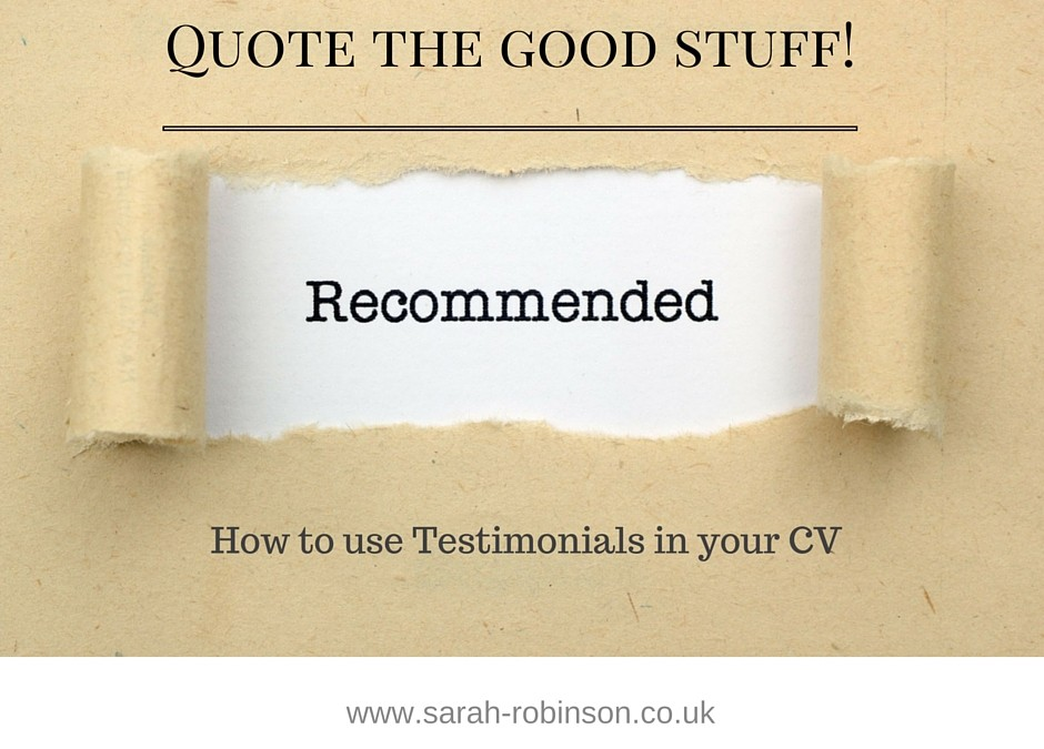 Quote the good stuff! How to use testimonials in your CV.