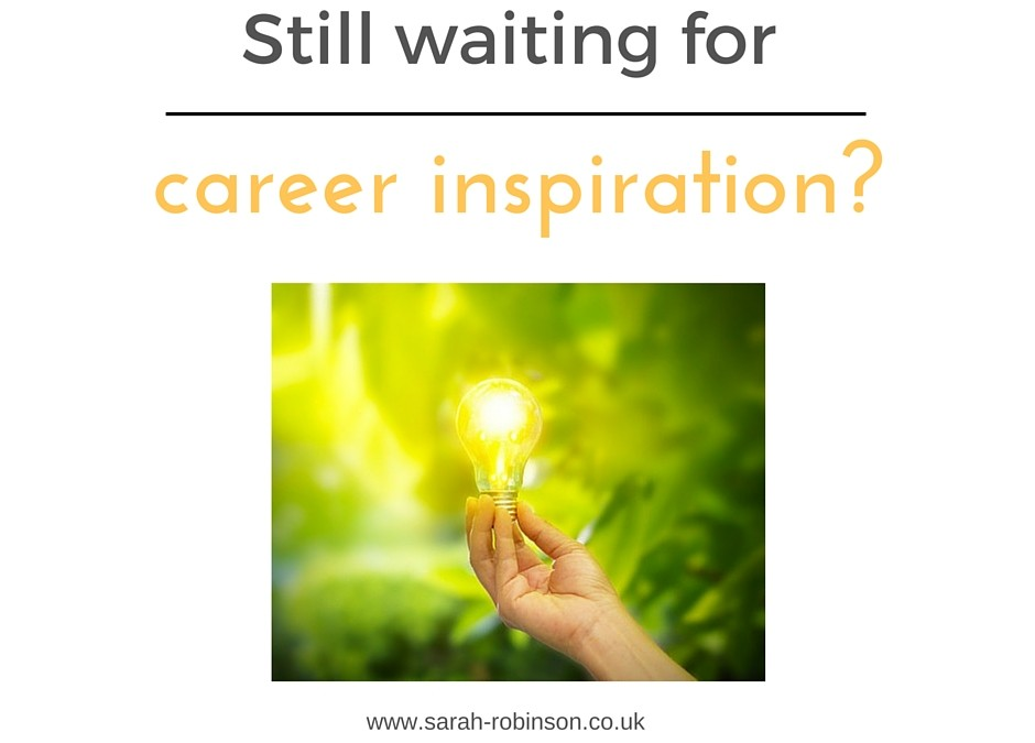 Still waiting for career inspiration?